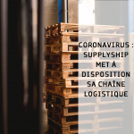 Coronavirus : SupplyShip met à disposition sa chaîne logistique